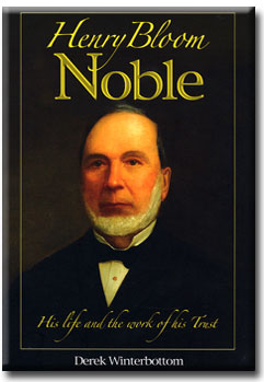 Henry Bloom Noble - His life and the work of his Trust